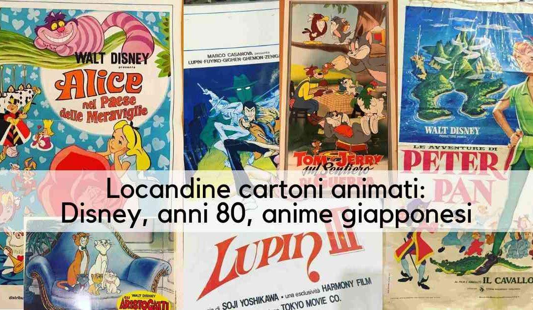 Locandine cartoni animati: Walt Disney, anni 80 e anime giapponesi