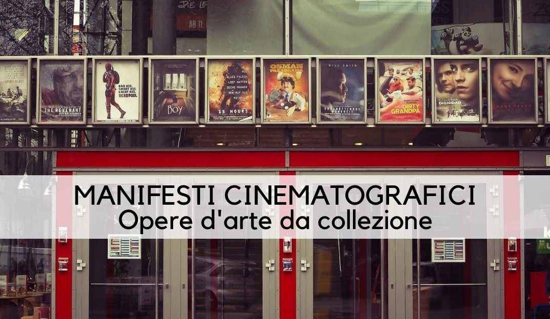 Manifesti cinematografici: opere d'arte da collezione